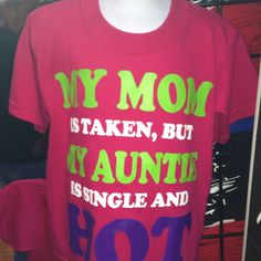 Proud Aunt. lol if only I was single this would be super funny on my nieces!