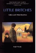 Little Britches:  Father and I Were Ranchers One of our family favorites