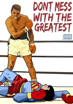Dont Mess With The Greatest - Ali VS Superman