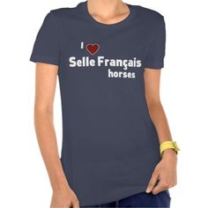 """I love Selle Francais horses"" t-shirt by Forelock and Feather equestrian gifts and apparel."
