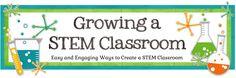 "Growing a STEM Classroom - great ""reward"" activities that make them problem solve"