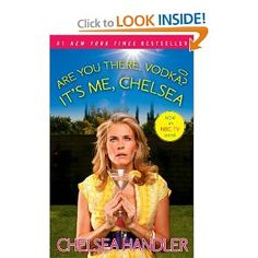 If you love to laugh and you don't mind inappropriate humor, I recommend all of the Chelsea Handler books.