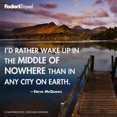 Travel Quote of the Week: On Getting Away From It All | Fodor's