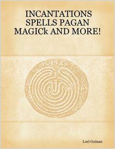 Pagan Spells | INCANTATIONS SPELLS PAGAN MAGICk AND MORE! by Kim Brown (Paperback ...