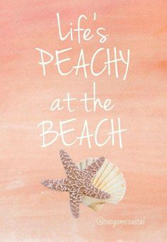 Life's peachy at the beach