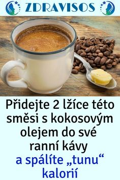 """Přidejte 2 lžíce této směsi s kokosovým olejem do své ranní kávy a spálíte """"tunu"""" kalorií #kokosovým #kávy #kalorií #štíhlý Fitness"""
