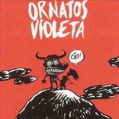 Ornatos Violeta - Cão!
