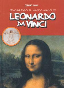"""""""Descubriendo el mágico mundo de Leonardo Da Vinci"""" de Maria J.Jordà.  Pintor, escultor, anatomista, juguetero real, inventor, cocinero...   Inquieto, inteligente, intuitivo y con una curiosidad sin límites por todas las materias, Leonardo dominó todos los campos de la ciencia y el arte. Se le considera un genio universal y el personaje que más aportaciones científicas y artísticas ha hecho a la humanidad.   Abre este libro, y descubre sorprendentes historias y curiosidades acerca de su…"""