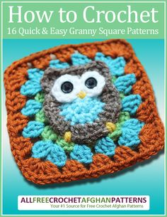 How to Crochet: 16 Quick and Easy Granny Square Patterns | AllFreeCrochetAfghanPatterns.com