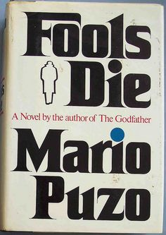 Fools Die By Mario Puzo, another great Puzo novel.  Just began reading one of the man's greatest Pieces....hope to finsih the series before June