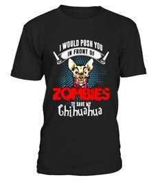 """# Mens Chihuahua Lover - Halloween Gift T-shirt .  Special Offer, not available in shops      Comes in a variety of styles and colours      Buy yours now before it is too late!      Secured payment via Visa / Mastercard / Amex / PayPal      How to place an order            Choose the model from the drop-down menu      Click on """"Buy it now""""      Choose the size and the quantity      Add your delivery address and bank details      And that's it!      Tags: I Would Push You In Front Of Zombies…"""