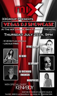 33Group presents Vegas DJ Showcase at MIX Las Vegas Thursday, July 25th! Come party atop the 64th floor of THE Hotel w/ the best views of Vegas w/ sounds by some of the best local DJs! Special guest set by our very own, the one & only Steven Kennedy! Contact us ASAP for guest list and table reservations! This will be a party you will not want to miss!  reservations@33group.com www.33group.com 702.509.5488