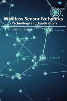 Wireless Sensor Networks: Technology and Applications