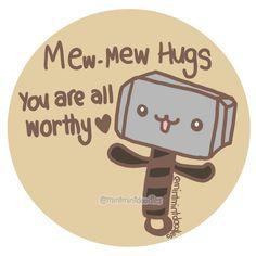 Mew-Mew believes in you! #thor #mewmew #mjolnir #mintmintdoodles