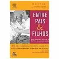 Livros Entre Pais e Filhos - Haim G. Ginott (8535214712)