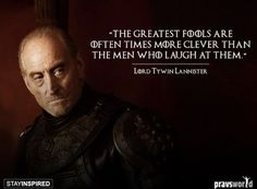 """PravsJ Game of Thrones Quotes Tywin Lannister """" Got Quotes Game Of Thrones, Game Of Thrones Facts, Game Of Thrones Funny, Movie Quotes, Book Quotes, Life Quotes, Poetry Quotes, Words Quotes, Sayings"""