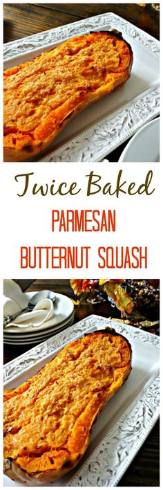Twice Baked Parmesan Butternut Squash: Nutty butternut squash has been baked and then mixed with Parmesan cheese, butter and rebaked to enhance the butternut squash flavor. #Thanksgiving #ButternutSquash #FallProduce