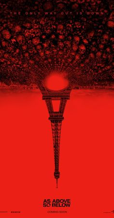 As Above So BelowAug. 2014 A thriller centred on two archaeologists in search of a lost treasure in the catacombs below Paris.