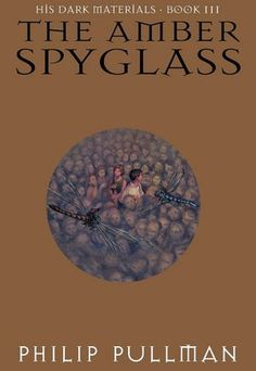 The Amber Spyglass (Book 3 in his Dark Materials Series) Its not the apple that cursed Adam and Eve it was the revelation of love