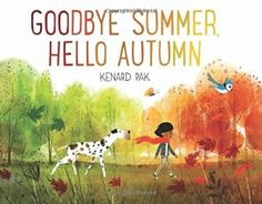 Goodbye Summer, Hello Autumn by Kenard Pak book review