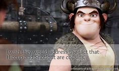 I wish they would address the fact that Hiccup and Snotlout are cousins.