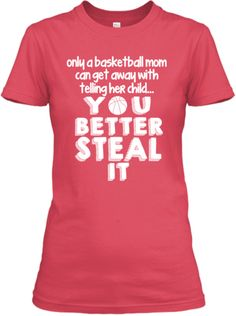 Only a Basketball Mom... | Teespring