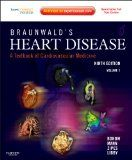 Braunwald's Heart Disease: A Textbook of Cardiovascular Medicine, 2-Volume Set: Expert Consult Premium Edition – Enhanced Online Features and Print, 9e (Heart Disease (Braunwald) (2 Vols)) See more at http://www.textbooksu.com/category/store/
