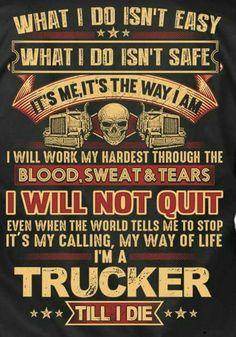 I'm a trucker till I die