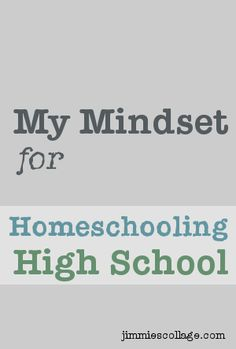 Preparing to Homeschool High School I've always looked to Jimmie for wisdom since she is a few years ahead of me in the HS adventure; this post calmed me down a bit as I've started to wonder what our HS journey will look like.