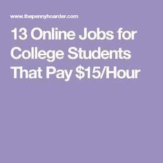 13 Online Jobs for College Students That Pay $15/Hour
