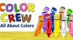 Color Crew focuses on teaching kids all about the world of colors, using everyday objects to help little ones learn the different colors  ...