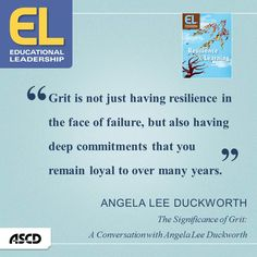 "Angela Lee Duckworth, ""The Significance of Grit: A Conversation with Angela Lee Duckworth,"" Educational Leadership, September 2013"