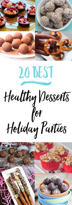 Delicious round-up of the 20 Best Healthy Desserts for Holiday Parties recipes to keep you on track with your health and nutrition goals. via @euphorianutr