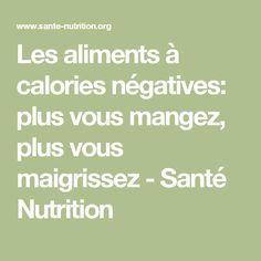 Les aliments à calories négatives: plus vous mangez, plus vous maigrissez - Santé Nutrition Lire la suite ici /http://www.regimepourmaigrirvite.blogspot.com