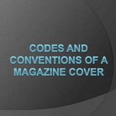 Main Cover Line which explains about the main image or main story. Cover Lines which shows the inner story. Footer Bar Magazine Name which tells about the m. http://slidehot.com/resources/codes-and-conventions-of-magazine.24511/
