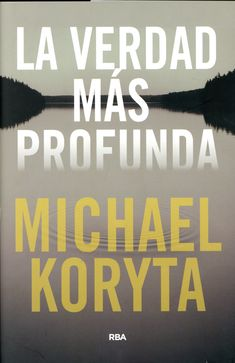 Buy La verdad más profunda by Michael Koryta, Montserrat Triviño González and Read this Book on Kobo's Free Apps. Discover Kobo's Vast Collection of Ebooks and Audiobooks Today - Over 4 Million Titles! Audiobooks, Novels, This Book, Ebooks, Reading, Logos, Montserrat, Free Apps, Barcelona