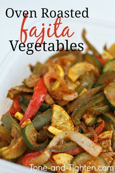 Oven Roasted Fajita Vegetables - my favorite side dish!