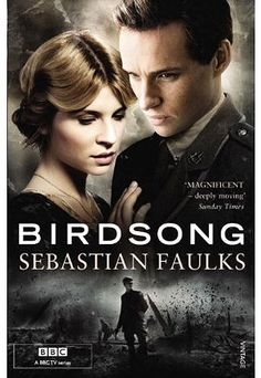 Birdsong ... I saw this on Masterpiece Theatre.....loved it and have bought the book!