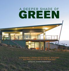 Johann Bernhardt inspirational and helpful book on New Zealand Sustainable Architecture