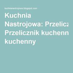 Kuchnia Nastrojowa: Przelicznik kuchenny