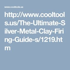 http://www.cooltools.us/The-Ultimate-Silver-Metal-Clay-Firing-Guide-s/1219.htm