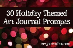 30 Holiday Themed Journal Prompts - Art Journalist