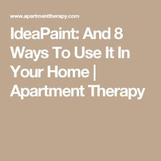 IdeaPaint: And 8 Ways To Use It In Your Home | Apartment Therapy