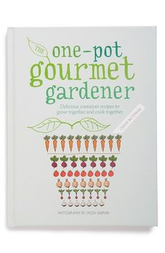 'The One-Pot Gourmet Gardener' Cookbook available at #Nordstrom