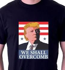 We Shall Overcomb Donald Trump T-shirt Political Culture, Running For President, Types Of Printing, Donald Trump, Laughter, Mens Fashion, Trending Outfits, Medicine, Mens Tops
