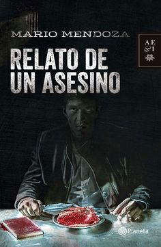 Relato de un asesino Mario Mendoza