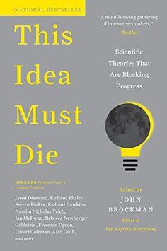 This Idea Must Die: Scientific Theories That Are Blocking... https://www.amazon.ca/dp/0062374346/ref=cm_sw_r_pi_awdb_t1_x_VV7EAbB0YZG2T