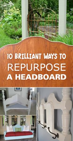 A collection of ideas on how to recycle and repurpose old headboards