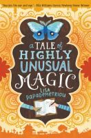 A Tale of Highly Unusual Magic - Lisa Papademetriou - Hardcover This Is A Book, The Book, Ya Books, Good Books, Book Wizard, Exquisite Corpse, Realistic Fiction, Magic Book, Chapter Books
