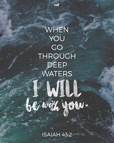 """""""When you go through deep waters, I will be with you. When you go through rivers of difficulty, you will not drown. When you walk through the fire of oppression,you will not be burned up; the flames will not consume you. Bible Verses Quotes, Bible Scriptures, Faith Quotes, Words Quotes, Bible Verse Wallpaper, Biblical Inspiration, Quotes About God, Faith In God, Spiritual Quotes"""